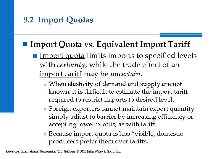 9. 2 Import Quotas n Import Quota vs. Equivalent Import Tariff n Import quota