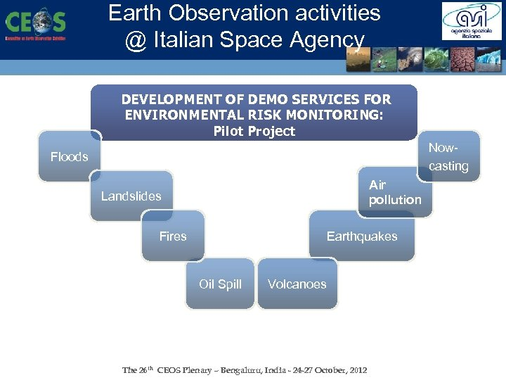Earth Observation activities @ Italian Space Agency DEVELOPMENT OF DEMO SERVICES FOR ENVIRONMENTAL RISK