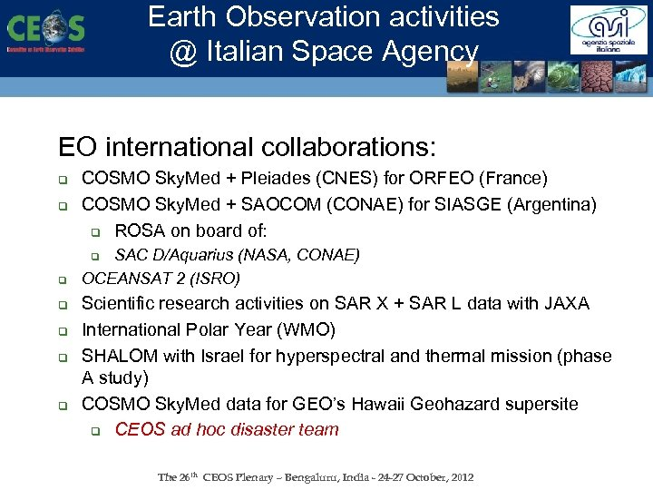 Earth Observation activities @ Italian Space Agency EO international collaborations: q q COSMO Sky.