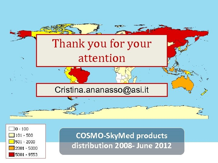 Thank you for your attention Cristina. ananasso@asi. it COSMO-Sky. Med products distribution 2008 -