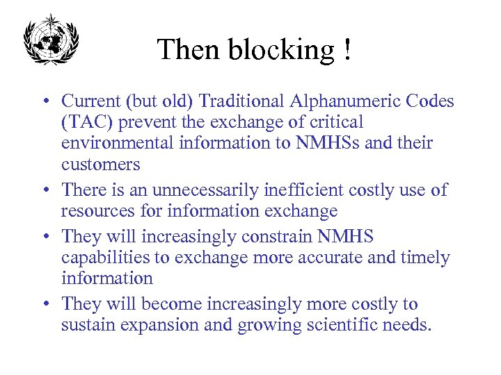 Then blocking ! • Current (but old) Traditional Alphanumeric Codes (TAC) prevent the exchange