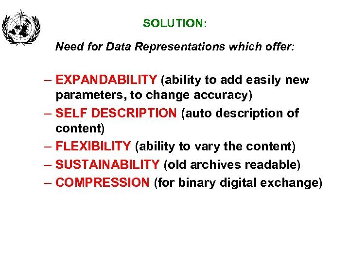SOLUTION: Need for Data Representations which offer: – EXPANDABILITY (ability to add easily new
