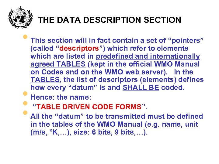THE DATA DESCRIPTION SECTION • This section will in fact contain a set of
