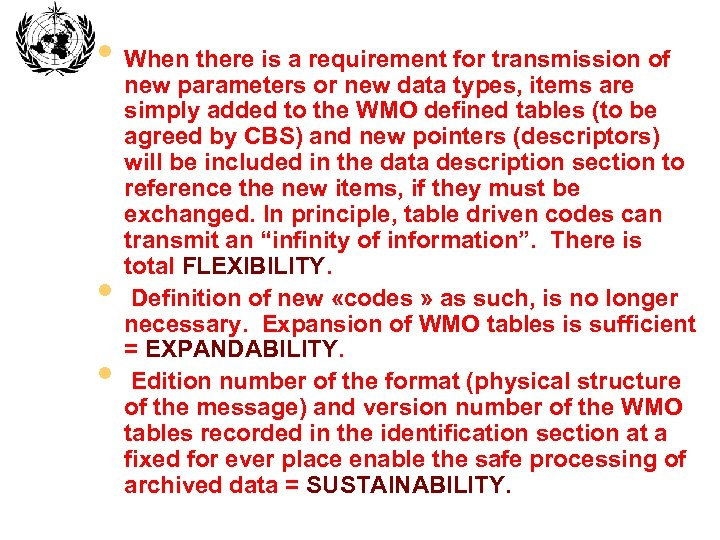 • When there is a requirement for transmission of • • new parameters
