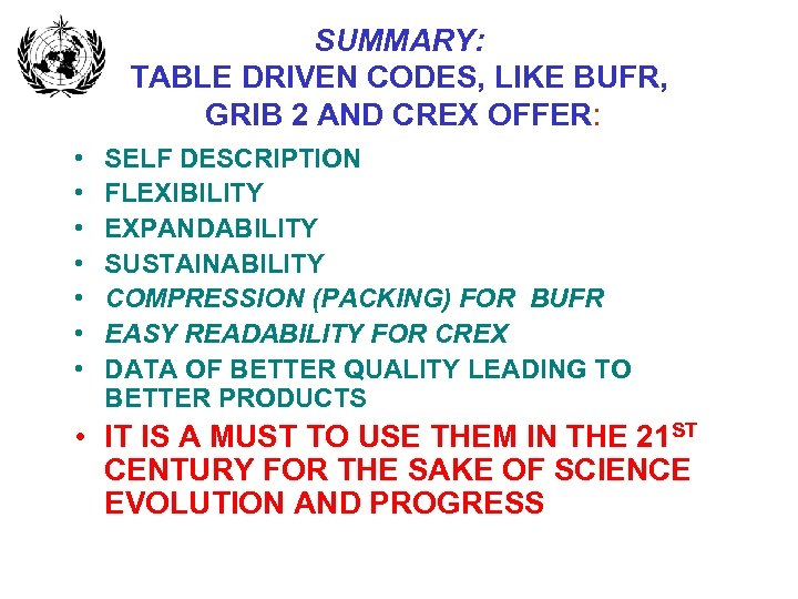 SUMMARY: TABLE DRIVEN CODES, LIKE BUFR, GRIB 2 AND CREX OFFER: • • SELF