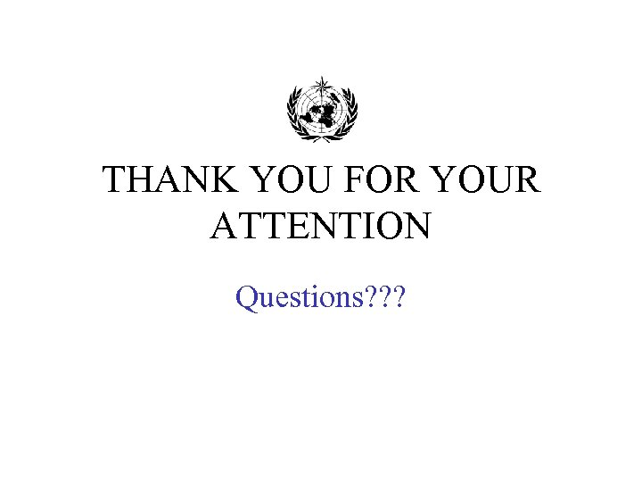 THANK YOU FOR YOUR ATTENTION Questions? ? ?