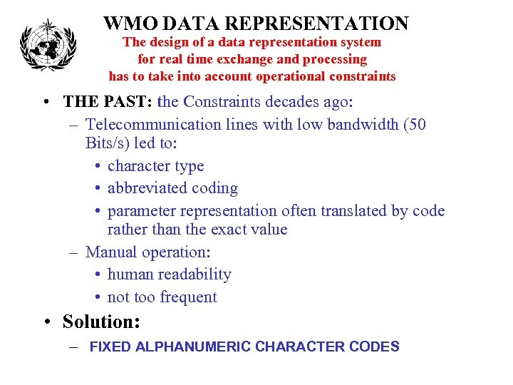 WMO DATA REPRESENTATION The design of a data representation system for real time exchange