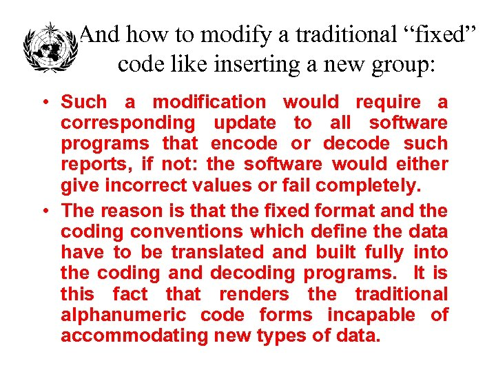 "And how to modify a traditional ""fixed"" code like inserting a new group: •"
