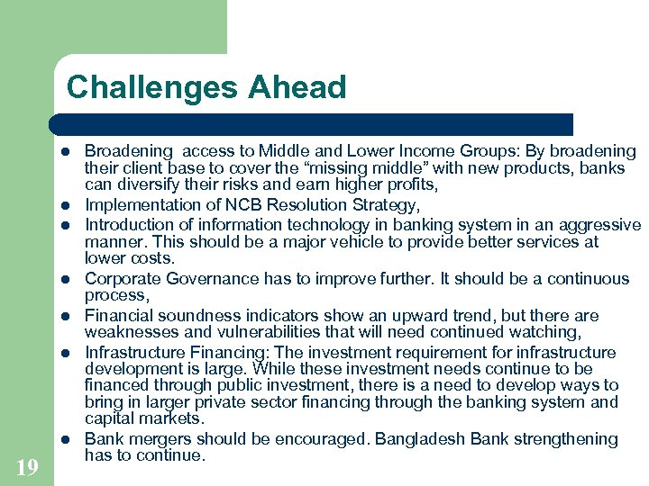 Challenges Ahead l l l l 19 Broadening access to Middle and Lower Income