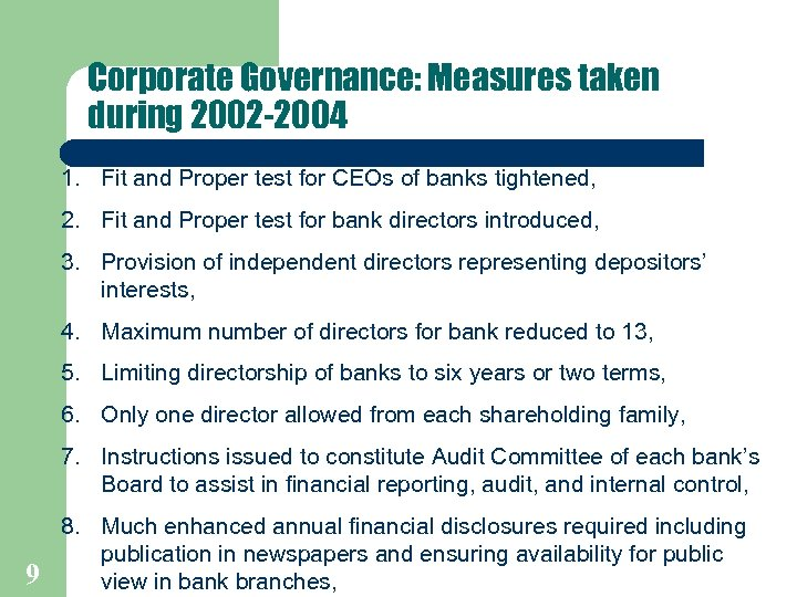 Corporate Governance: Measures taken during 2002 -2004 1. Fit and Proper test for CEOs
