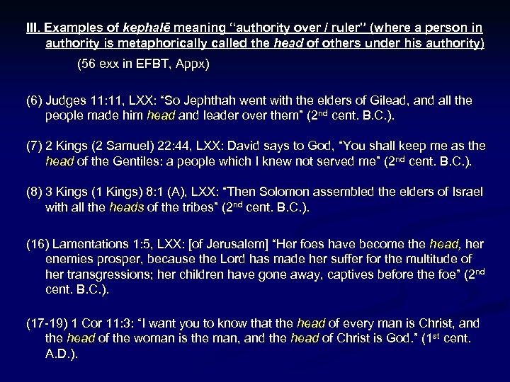 """III. Examples of kephalē meaning """"authority over / ruler"""" (where a person in authority"""