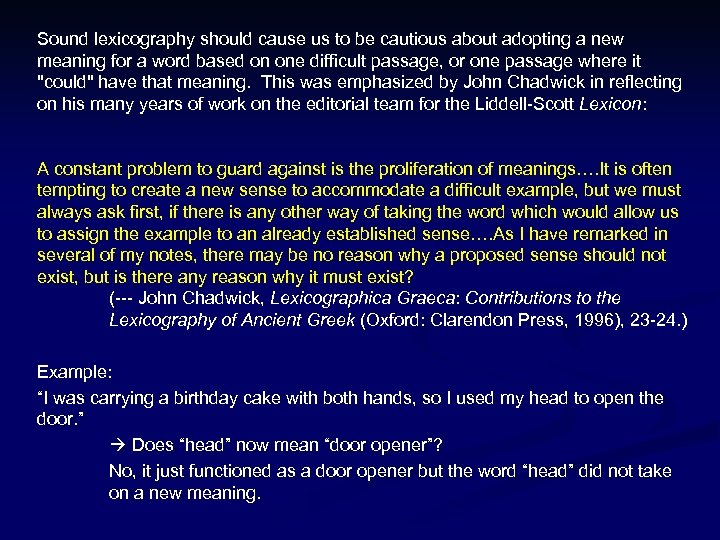 Sound lexicography should cause us to be cautious about adopting a new meaning for