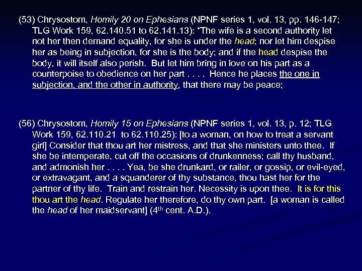 (53) Chrysostom, Homily 20 on Ephesians (NPNF series 1, vol. 13, pp. 146 -147;