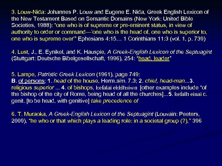 3. Louw-Nida: Johannes P. Louw and Eugene E. Nida, Greek English Lexicon of the