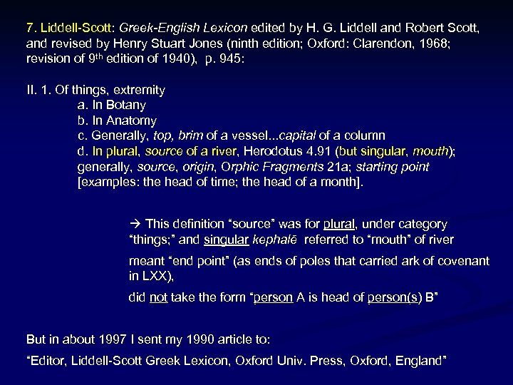 7. Liddell-Scott: Greek-English Lexicon edited by H. G. Liddell and Robert Scott, and revised