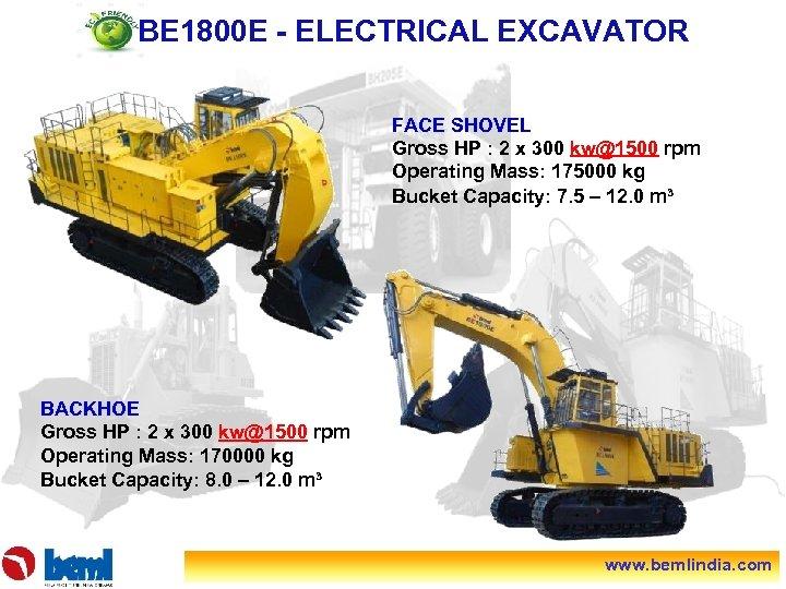 BE 1800 E - ELECTRICAL EXCAVATOR FACE SHOVEL Gross HP : 2 x 300