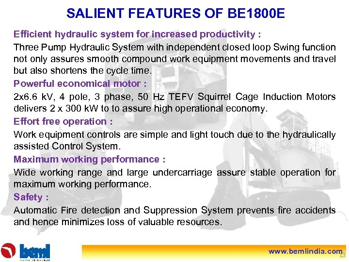 SALIENT FEATURES OF BE 1800 E Efficient hydraulic system for increased productivity : Three