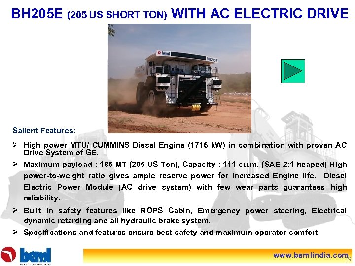 BH 205 E (205 US SHORT TON) WITH AC ELECTRIC DRIVE Salient Features: Ø