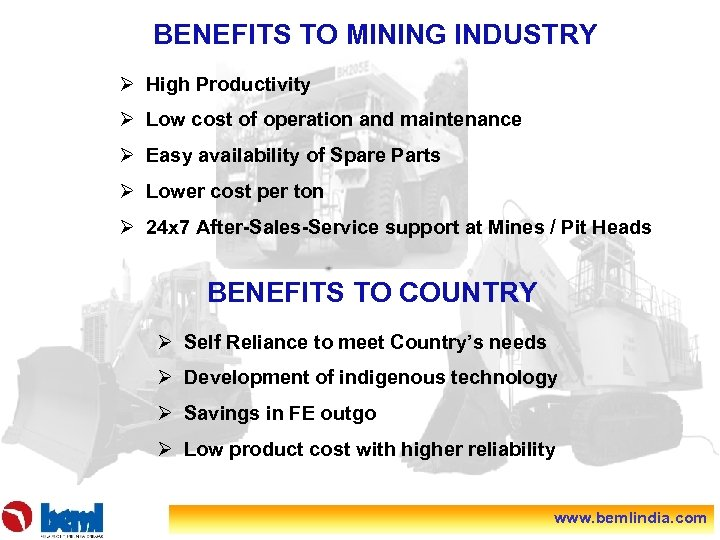 BENEFITS TO MINING INDUSTRY Ø High Productivity Ø Low cost of operation and maintenance