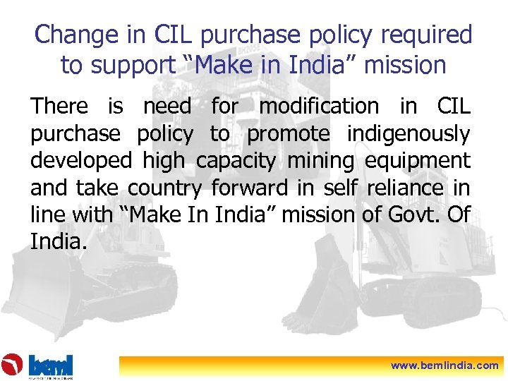 """Change in CIL purchase policy required to support """"Make in India"""" mission There is"""