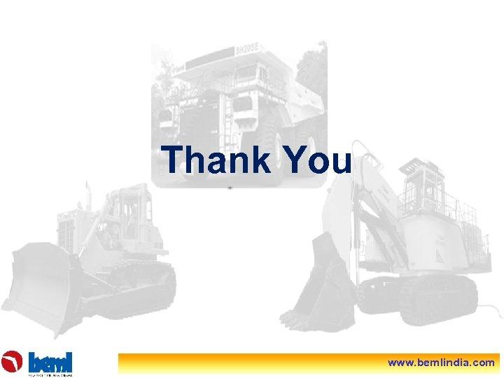 Thank You www. bemlindia. com