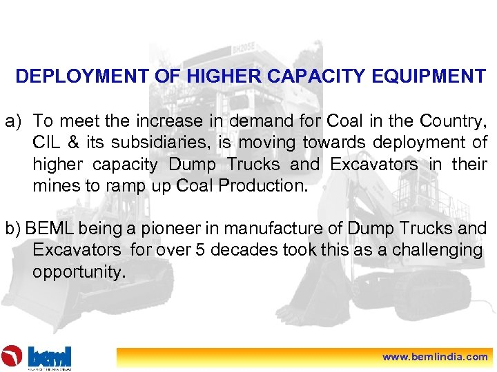 DEPLOYMENT OF HIGHER CAPACITY EQUIPMENT a) To meet the increase in demand for Coal