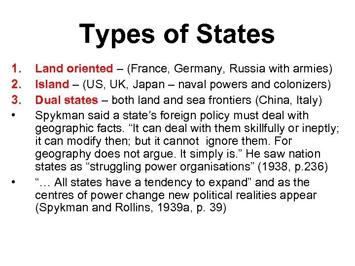 Types of States 1. 2. 3. • • Land oriented – (France, Germany, Russia