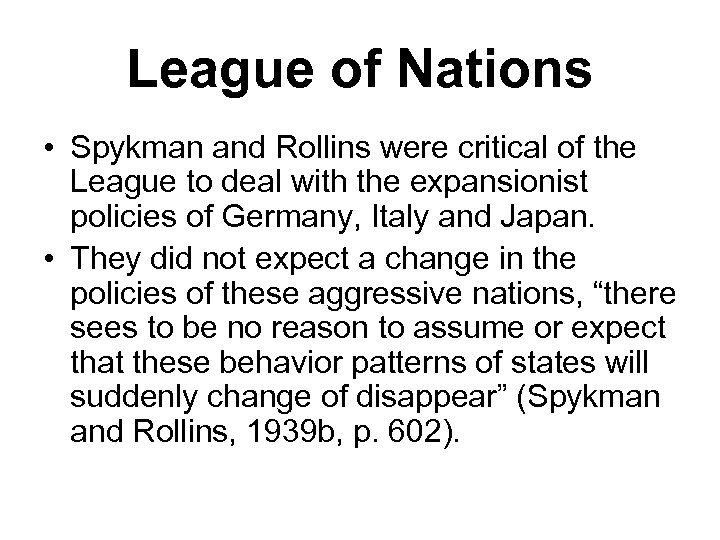 League of Nations • Spykman and Rollins were critical of the League to deal