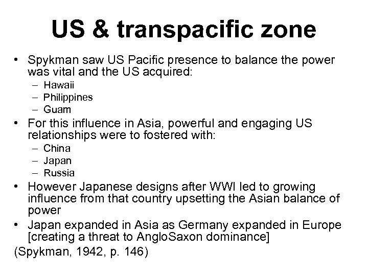 US & transpacific zone • Spykman saw US Pacific presence to balance the power