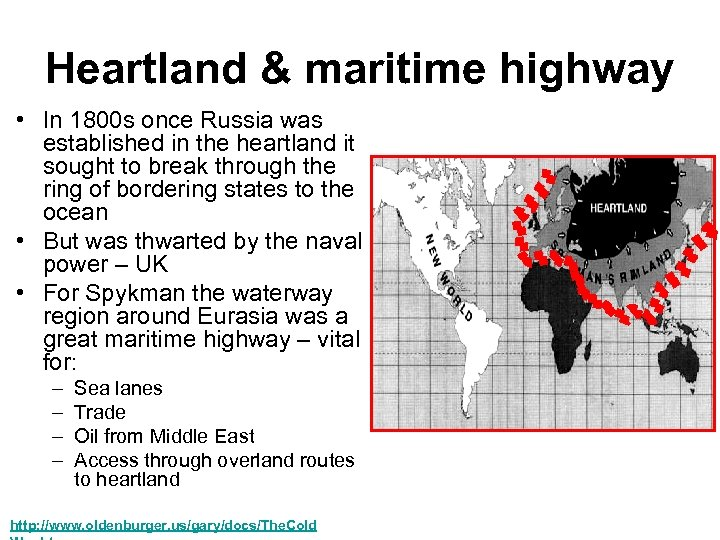 Heartland & maritime highway • In 1800 s once Russia was established in the