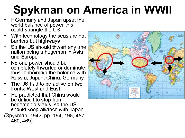 Spykman on America in WWII • If Germany and Japan upset the world balance