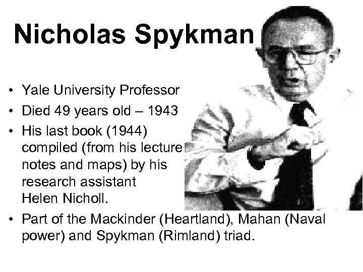 Nicholas Spykman • Yale University Professor • Died 49 years old – 1943 •