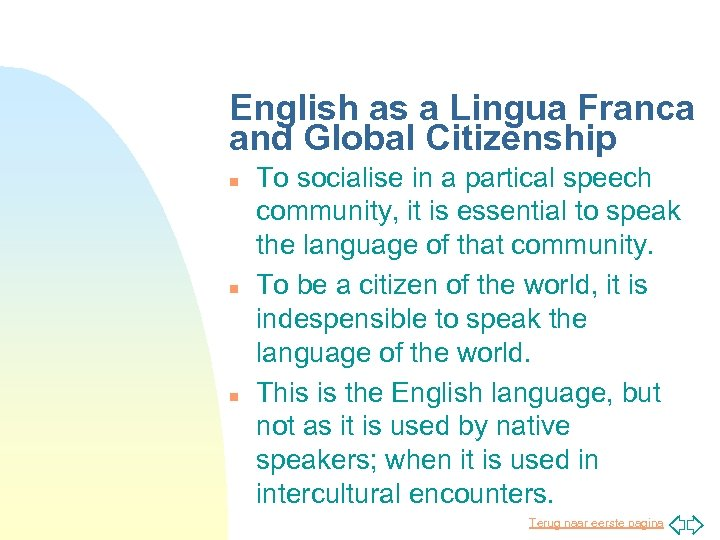 English as a Lingua Franca and Global Citizenship n n n To socialise in