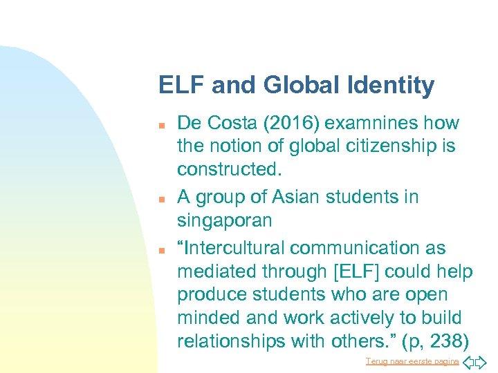 ELF and Global Identity n n n De Costa (2016) examnines how the notion