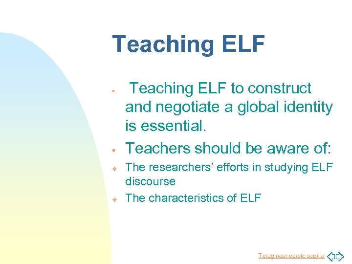 Teaching ELF § Teaching ELF to construct § and negotiate a global identity is