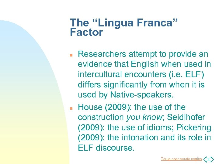 """The """"Lingua Franca"""" Factor n n Researchers attempt to provide an evidence that English"""