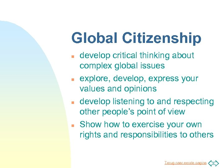 Global Citizenship n n develop critical thinking about complex global issues explore, develop, express