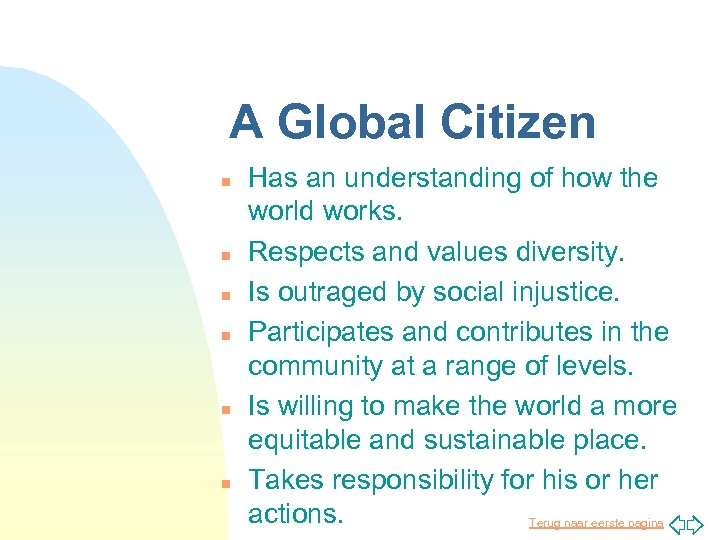 A Global Citizen n n n Has an understanding of how the world works.