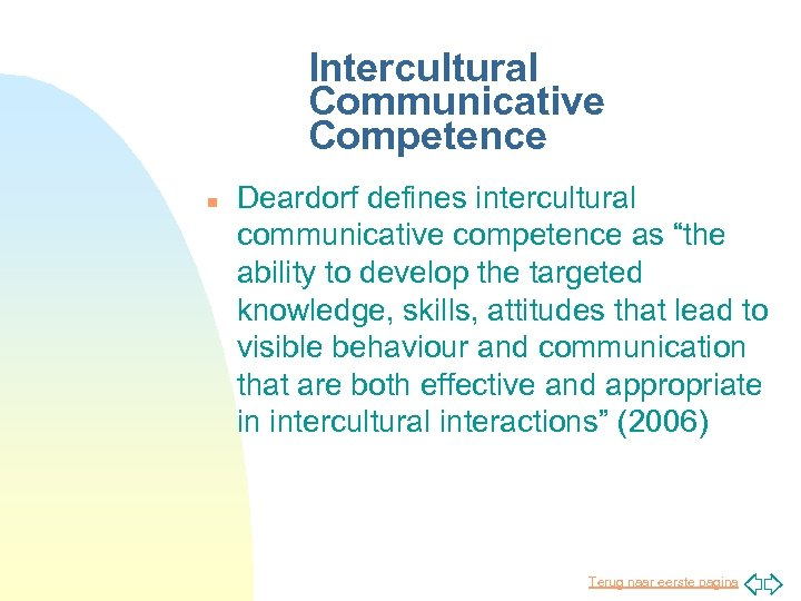 """Intercultural Communicative Competence n Deardorf defines intercultural communicative competence as """"the ability to develop"""