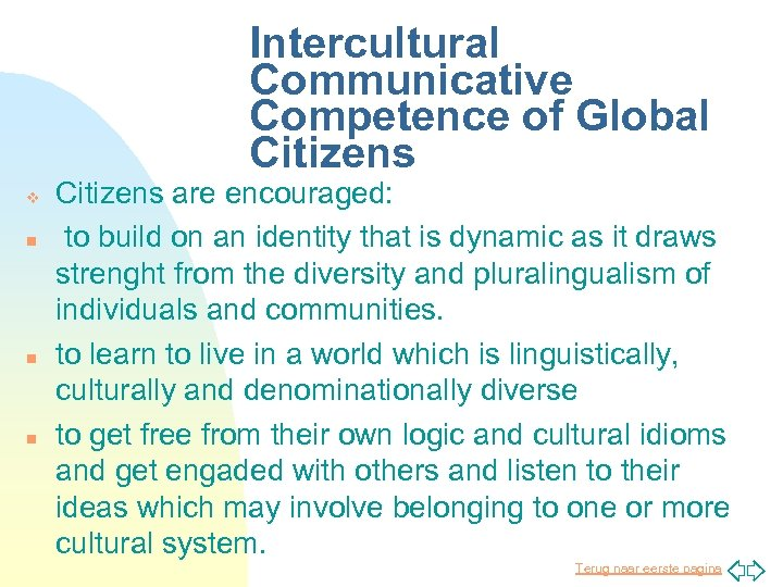 Intercultural Communicative Competence of Global Citizens v n n n Citizens are encouraged: to