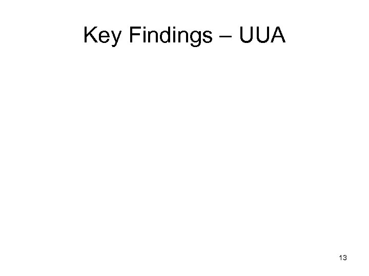 Key Findings – UUA 13