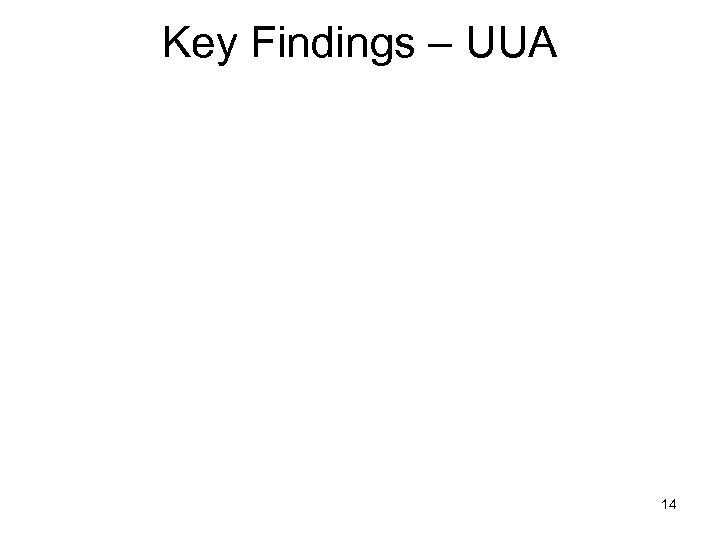 Key Findings – UUA 14