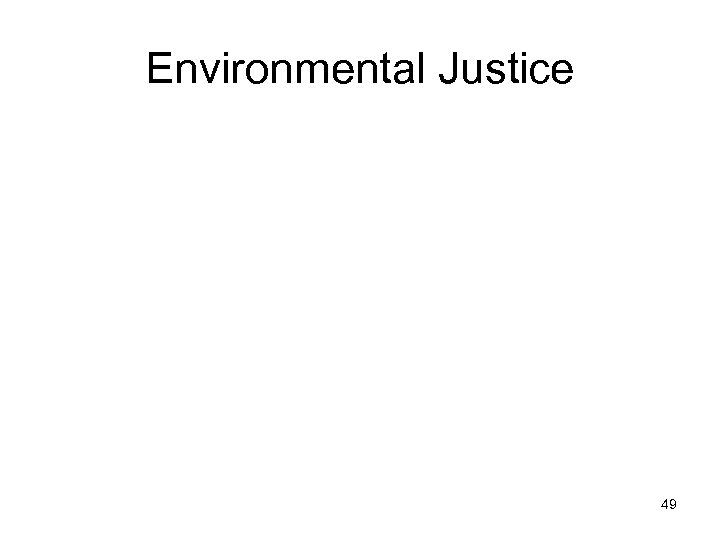 Environmental Justice 49