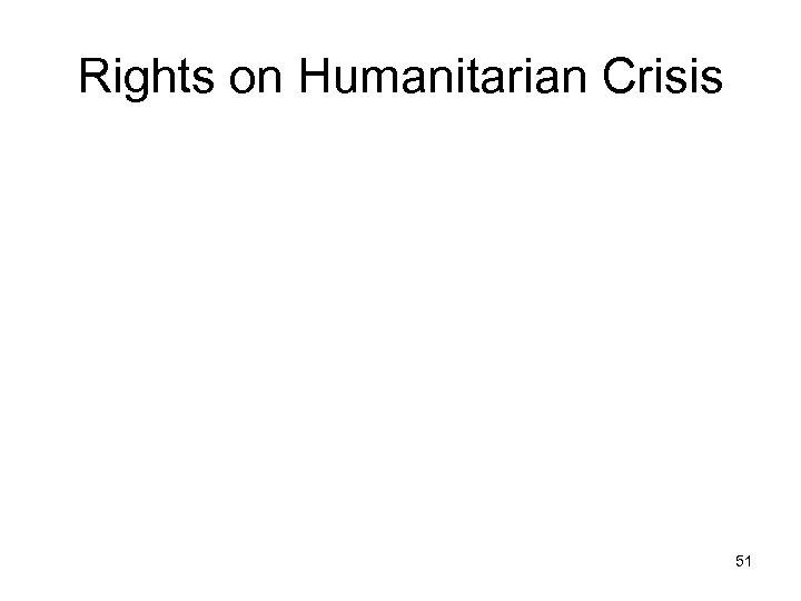 Rights on Humanitarian Crisis 51