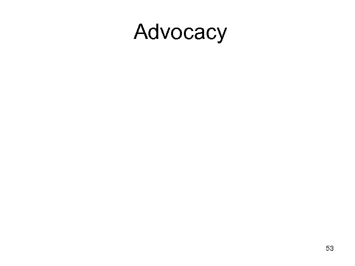 Advocacy 53