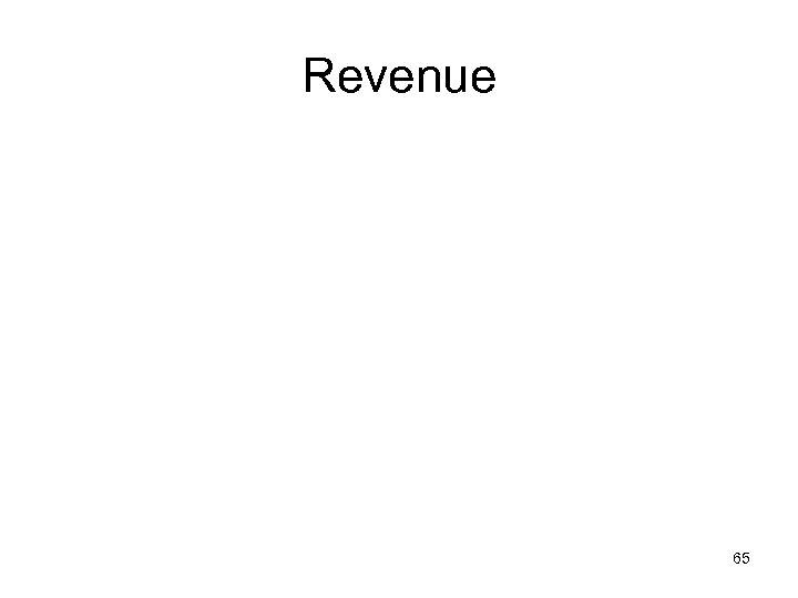 Revenue 65