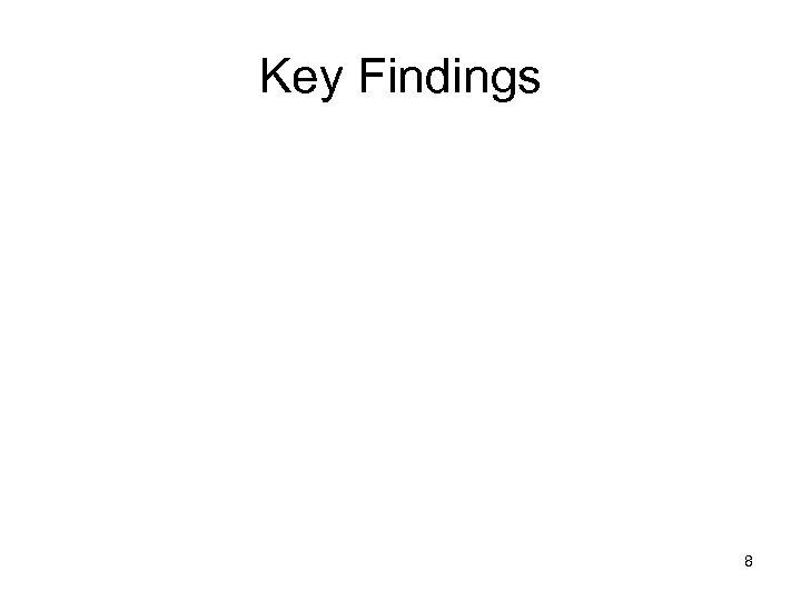 Key Findings 8