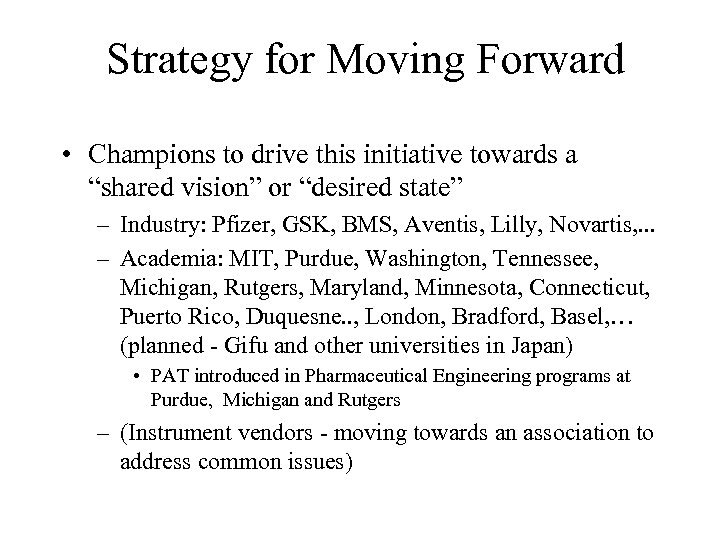 "Strategy for Moving Forward • Champions to drive this initiative towards a ""shared vision"""