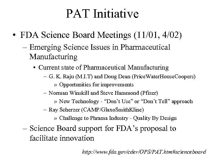 PAT Initiative • FDA Science Board Meetings (11/01, 4/02) – Emerging Science Issues in