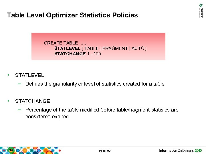 Table Level Optimizer Statistics Policies CREATE TABLE …. STATLEVEL [ TABLE | FRAGMENT |